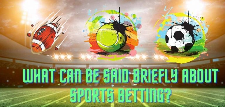 What can be said briefly about sports betting?